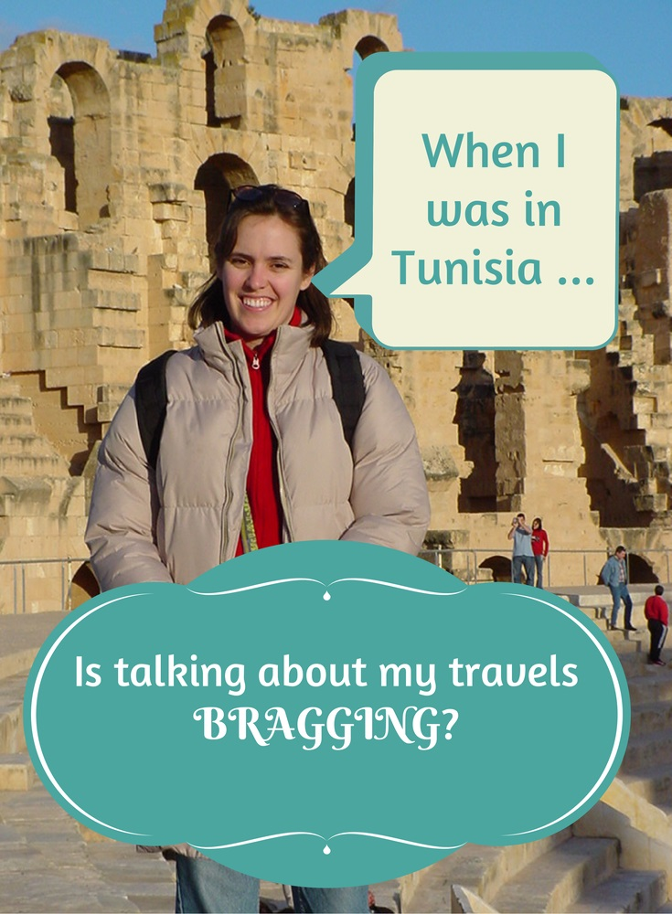 Is talking about travels bragging