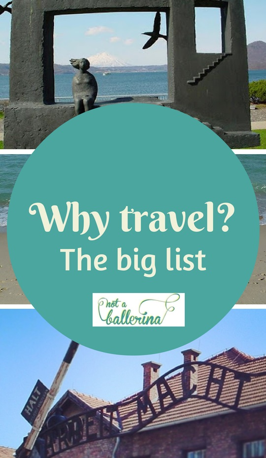 Why travel - the big Not A Ballerina list of reasons to travel