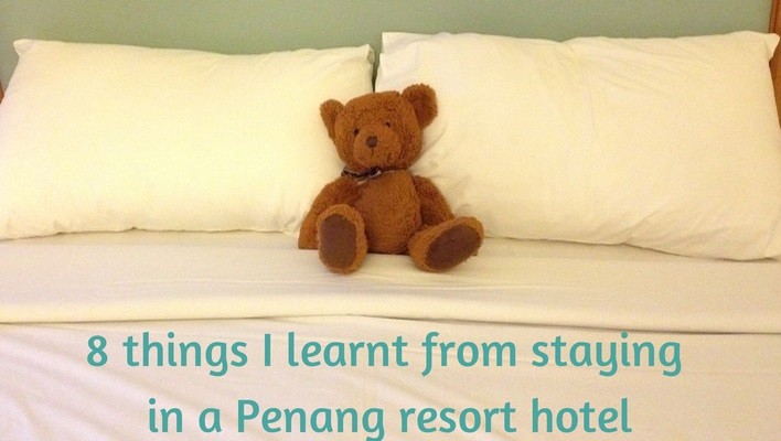 8 things I learnt from staying in a penang resort feature