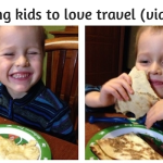 Teaching kids to love travel (via food!)
