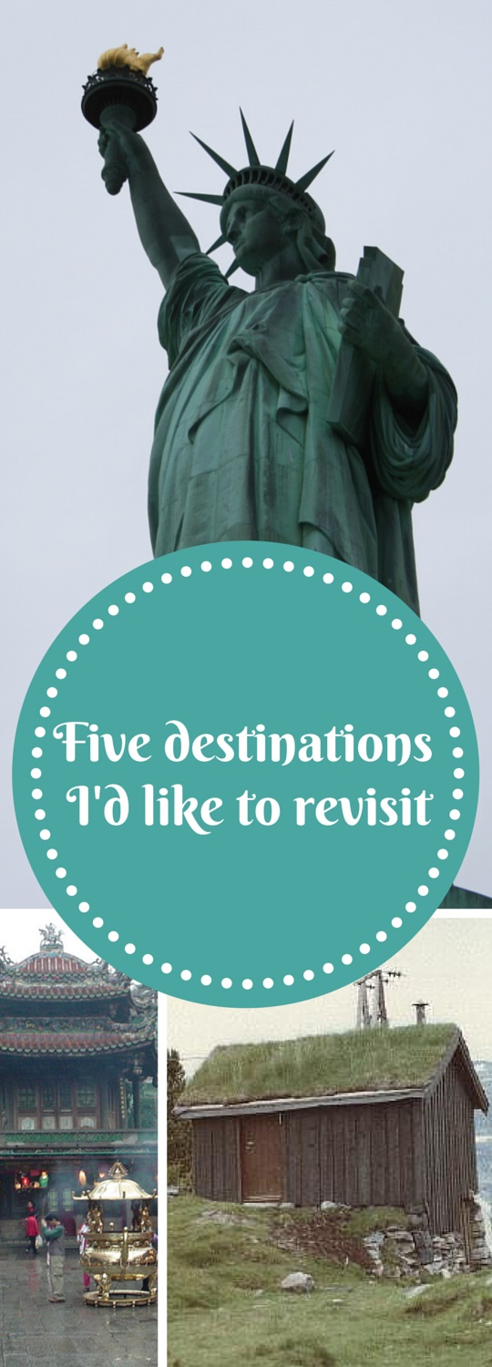 Five destinations I'd like to revisit