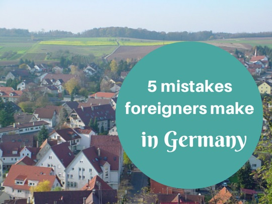 5 mistakes foreigners make in Germany